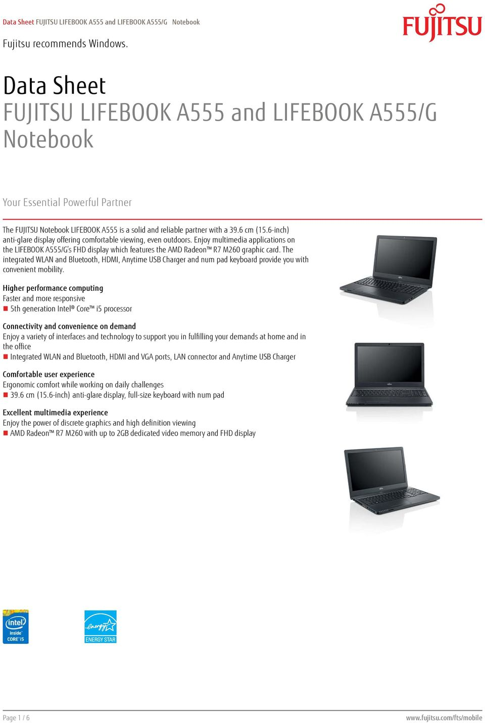 Enjoy multimedia applications on the LIFEBOOK A555/G s FHD display which features the AMD Radeon R7 M260 graphic card.