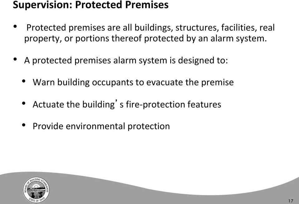 A protected premises alarm system is designed to: Warn building occupants to