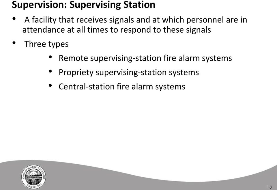 signals Three types Remote supervising-station fire alarm systems