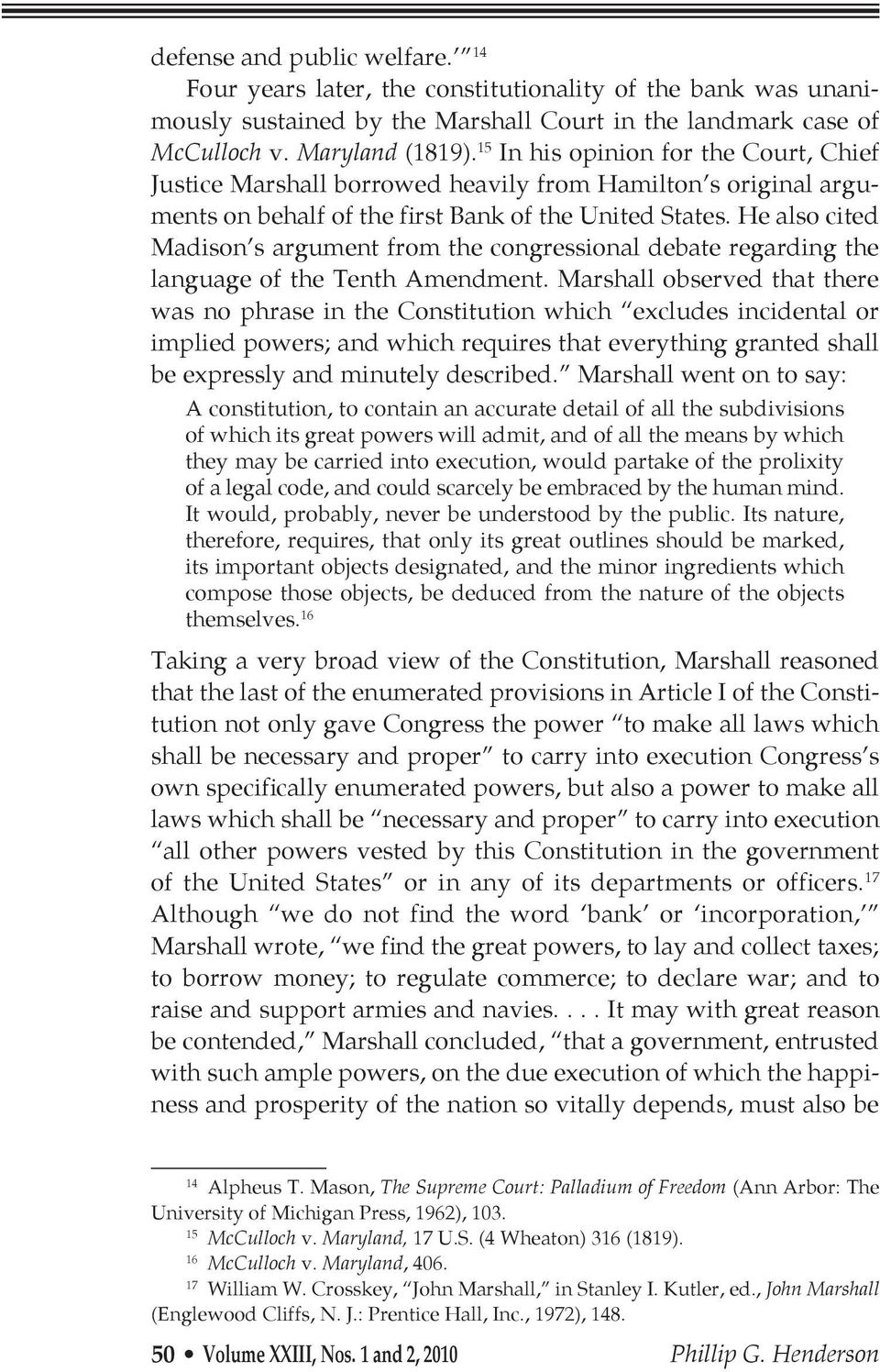 He also cited Madison s argument from the congressional debate regarding the language of the Tenth Amendment.