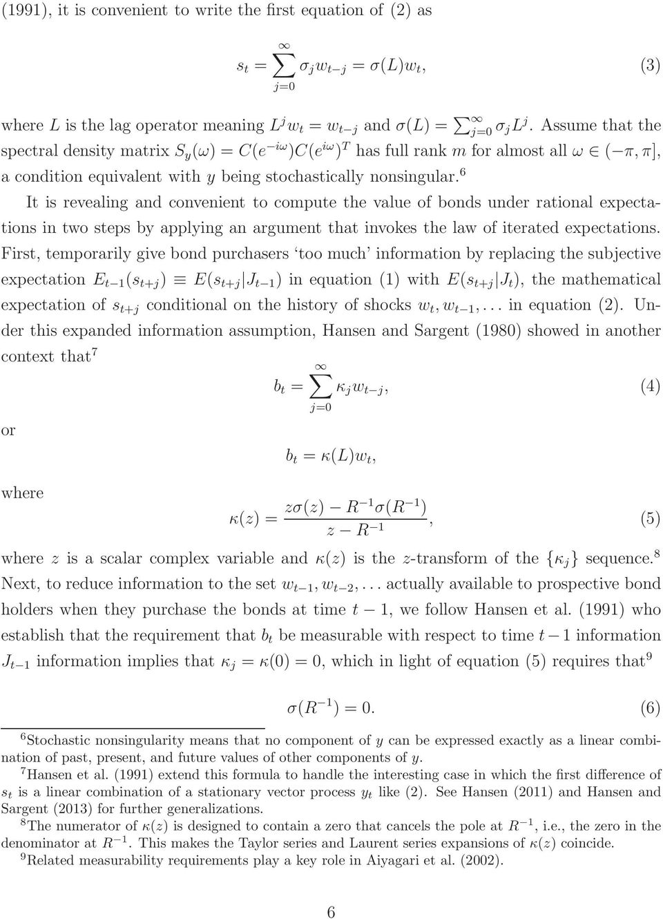 6 It is revealing and convenient to compute the value of bonds under rational expectations in two steps by applying an argument that invokes the law of iterated expectations.