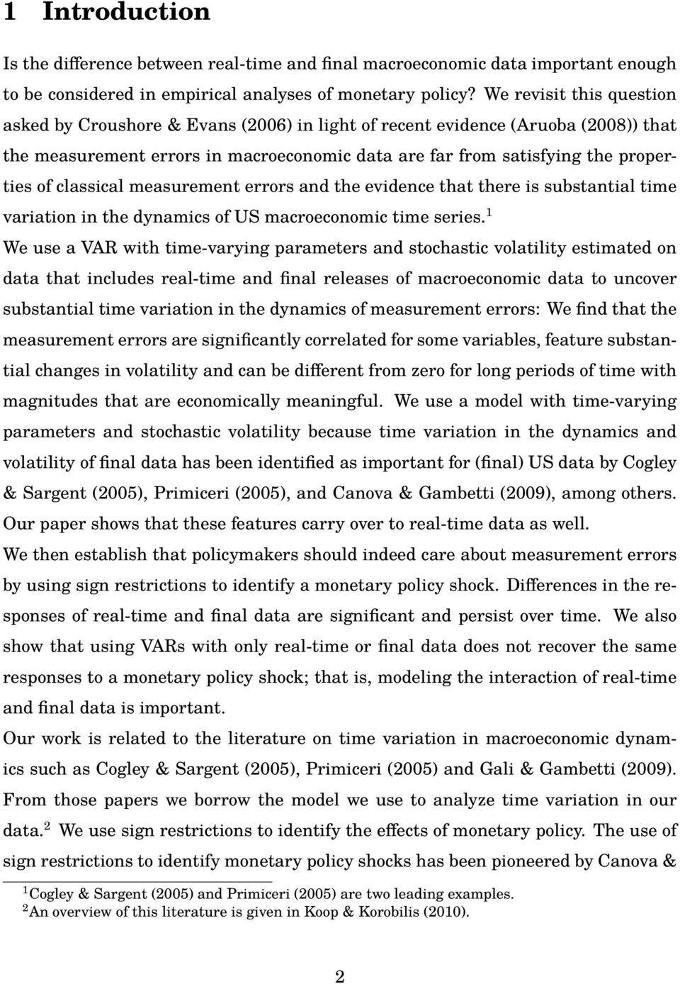 classical measurement errors and the evidence that there is substantial time variation in the dynamics of US macroeconomic time series.