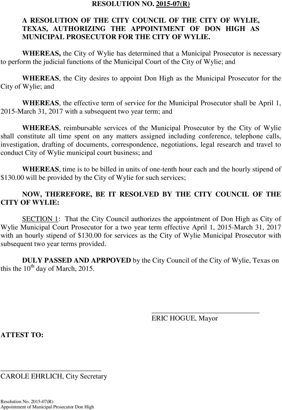 appoint Don High as the Municipal Prosecutor for the City of Wylie; and WHEREAS, the effective term of service for the Municipal Prosecutor shall be April 1, 2015-March 31, 2017 with a subsequent two