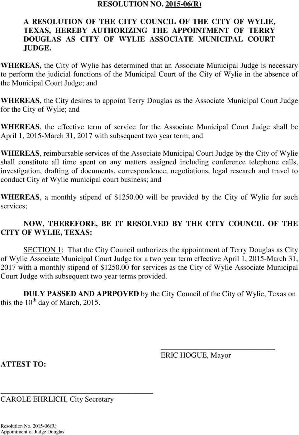Court Judge; and WHEREAS, the City desires to appoint Terry Douglas as the Associate Municipal Court Judge for the City of Wylie; and WHEREAS, the effective term of service for the Associate