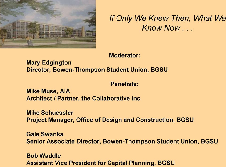 Office of Design and Construction, BGSU Gale Swanka Senior Associate Director,