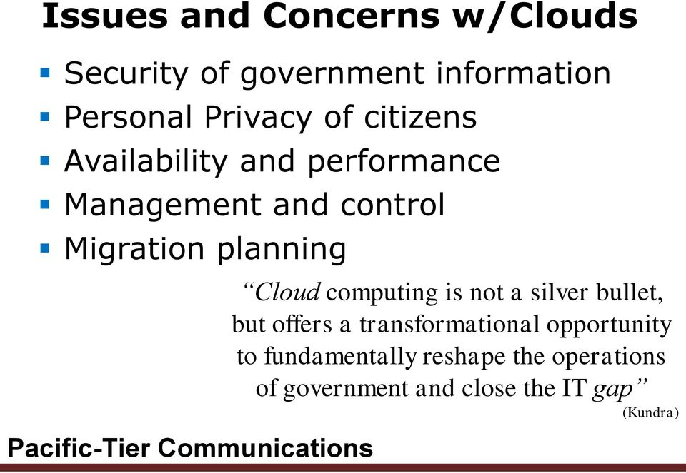 Cloud computing is not a silver bullet, but offers a transformational opportunity