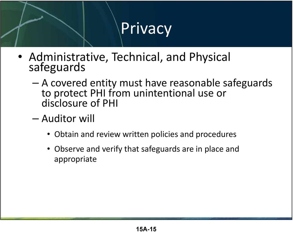 use or disclosure of PHI Auditor will Obtain and review written policies