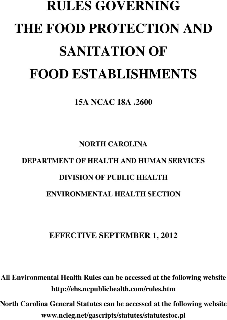 EFFECTIVE SEPTEMBER 1, 2012 All Environmental Health Rules can be accessed at the following website http://ehs.