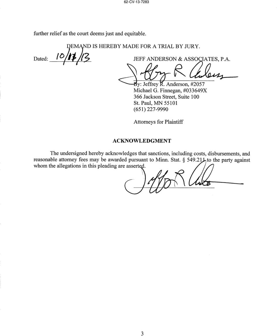 Paul, MN 55101 (651) 227-e990 Attorneys for Plaintiff ACKNOWLEDGMENT The undersigned hereby acknowledges that sanctions,