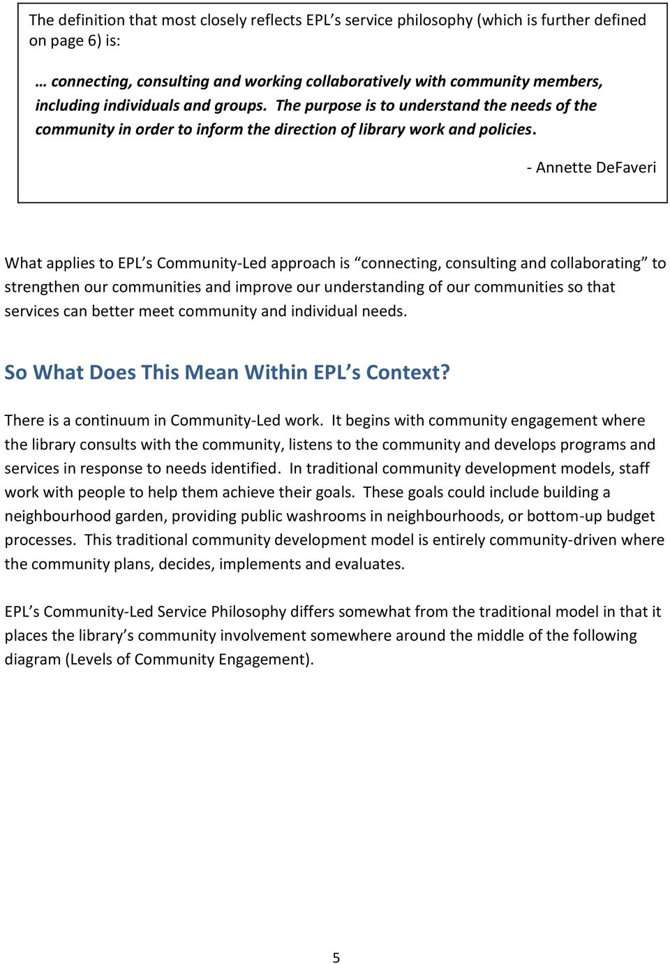 - Annette DeFaveri -- Annette DeFaveri, Vancouver Public Library What applies to EPL s Community-Led approach is connecting, consulting and collaborating to strengthen our communities and improve our