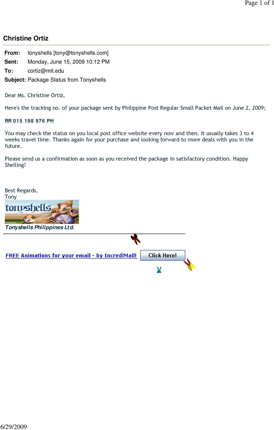 of your package sent by Philippine Post Regular Small Packet Mail on June 2, 2009; RR 015 198 976 PH You may check the status on you local post office website every now