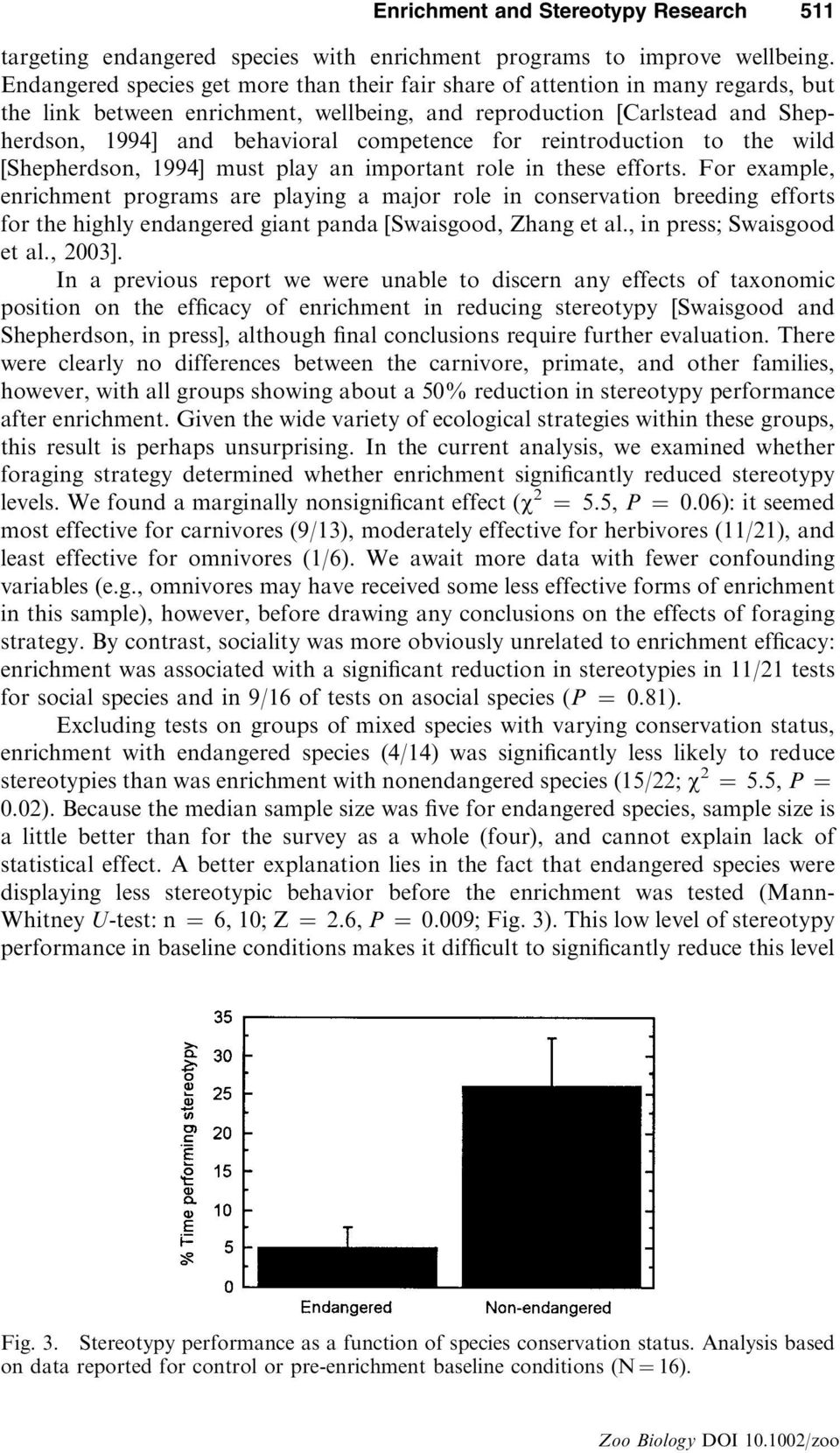 competence for reintroduction to the wild [Shepherdson, 1994] must play an important role in these efforts.