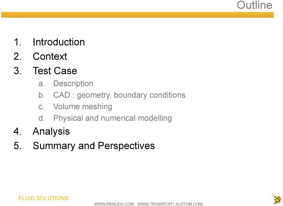 CAD : geometry, boundary conditions c.