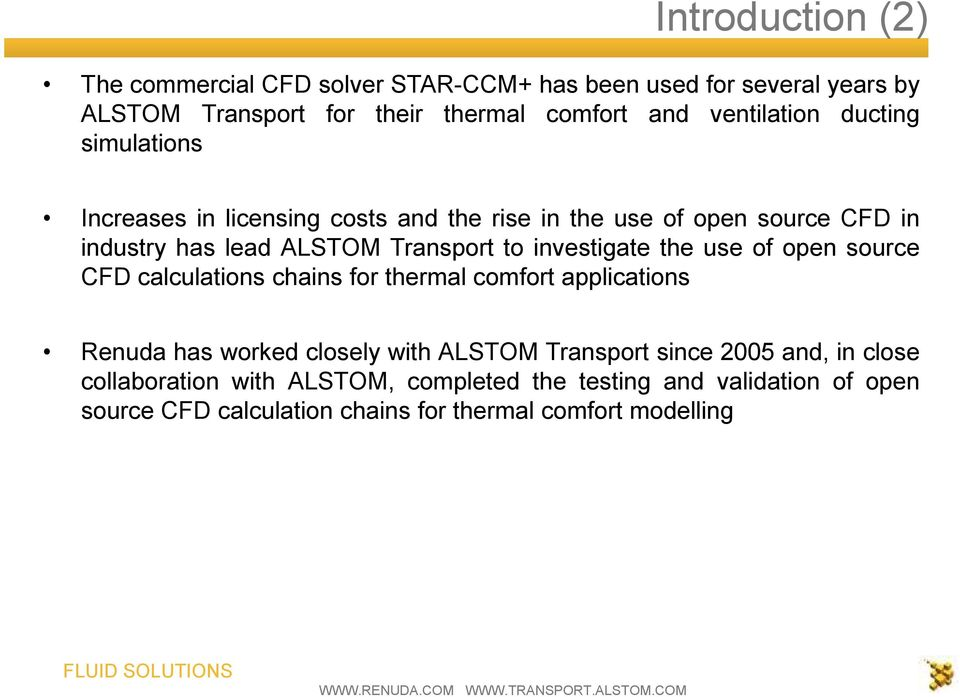 to investigate the use of open source CFD calculations chains for thermal comfort applications Renuda has worked closely with ALSTOM Transport