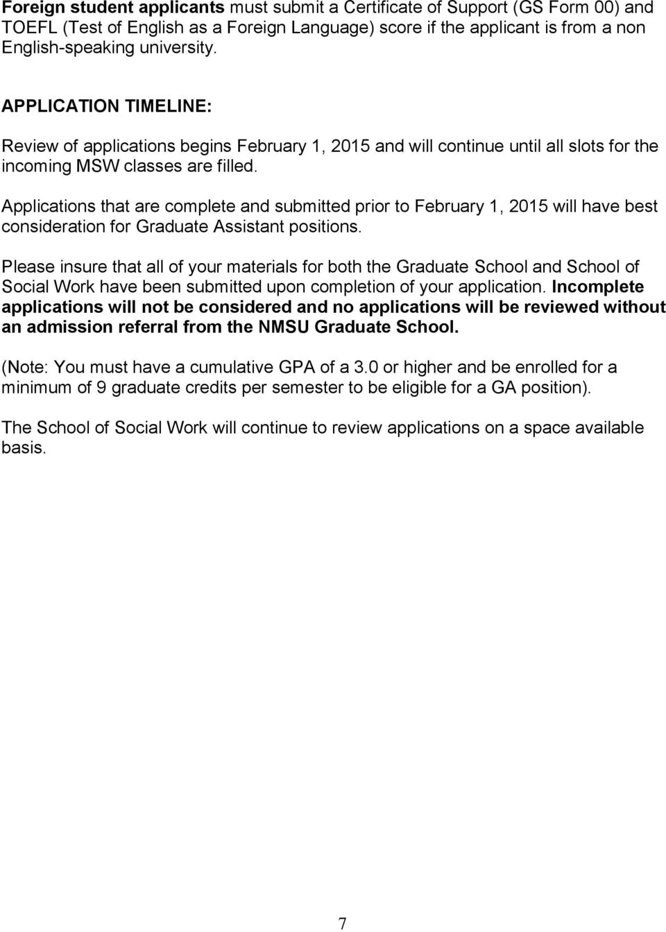 Applications that are complete and submitted prior to February 1, 2015 will have best consideration for Graduate Assistant positions.