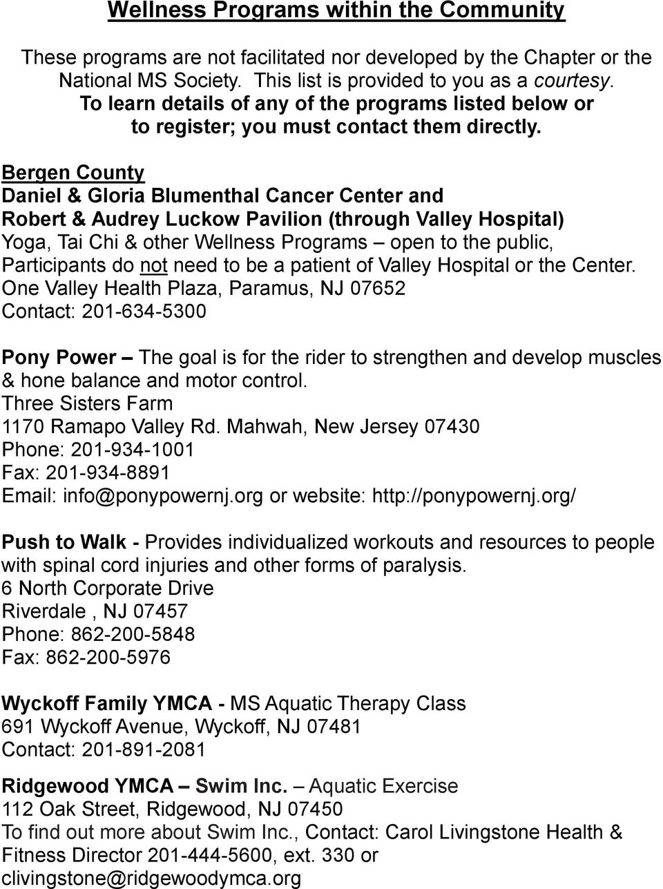 Bergen County Daniel & Gloria Blumenthal Cancer Center and Robert & Audrey Luckow Pavilion (through Valley Hospital) Yoga, Tai Chi & other Wellness Programs open to the public, Participants do not
