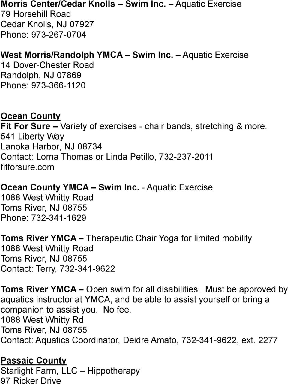541 Liberty Way Lanoka Harbor, NJ 08734 Contact: Lorna Thomas or Linda Petillo, 732-237-2011 fitforsure.com Ocean County YMCA Swim Inc.