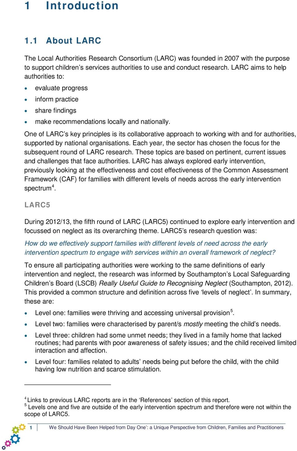 One of LARC s key principles is its collaborative approach to working with and for authorities, supported by national organisations.