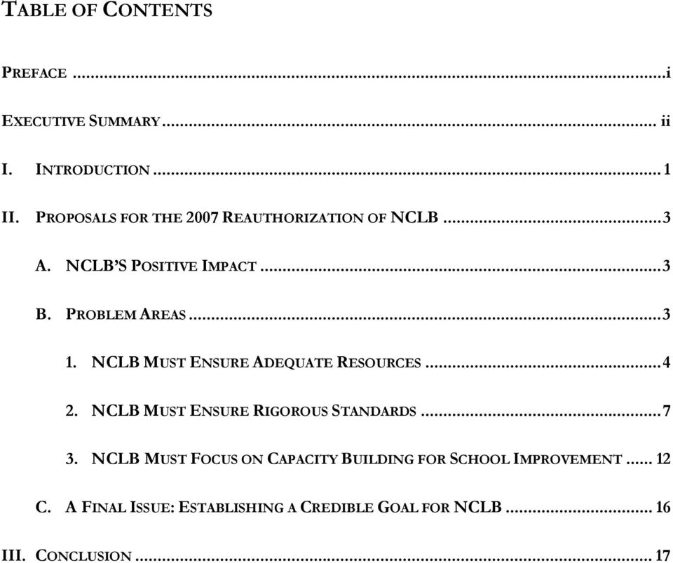 NCLB MUST ENSURE ADEQUATE RESOURCES...4 2. NCLB MUST ENSURE RIGOROUS STANDARDS...7 3.