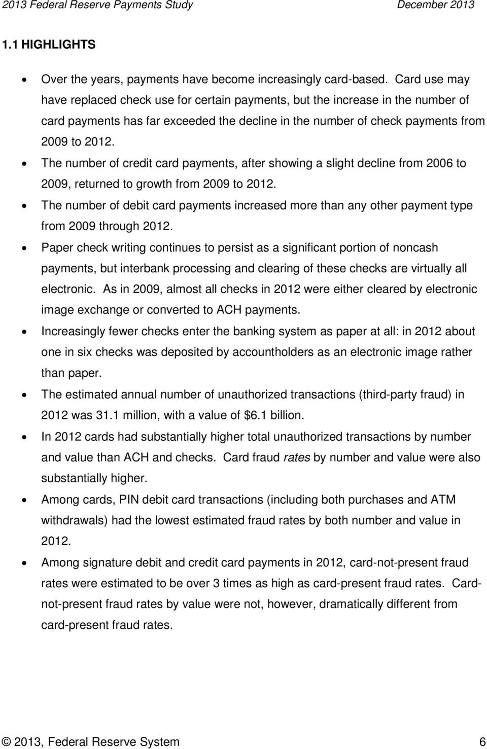 The number of credit card payments, after showing a slight decline from 2006 to 2009, returned to growth from 2009 to 2012.