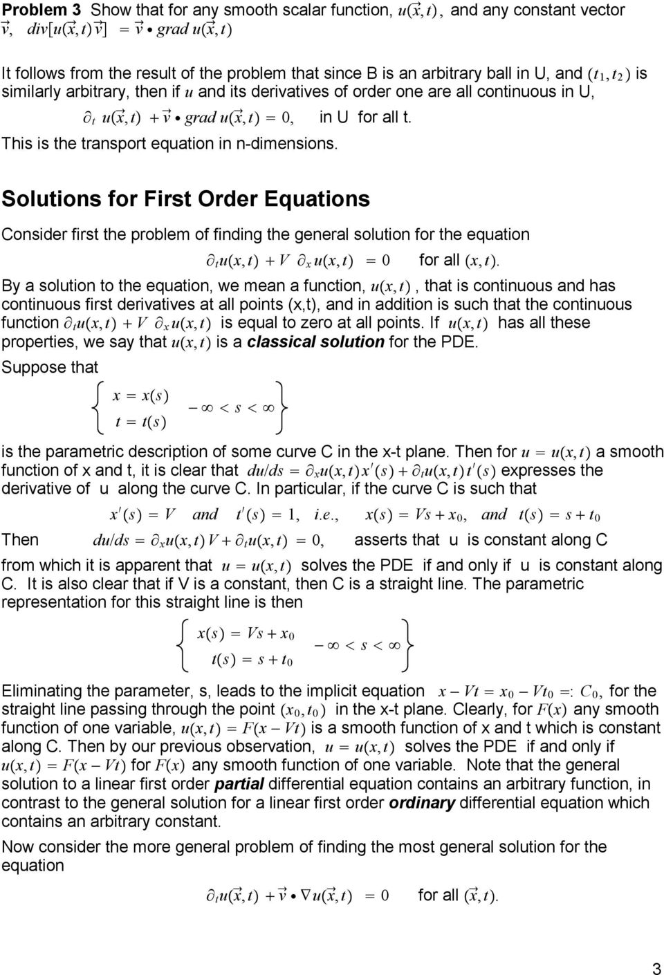 Soluions for Firs Order Equaions Consider firs he problem of finding he general soluion for he equaion u, V u, 0 for all,.