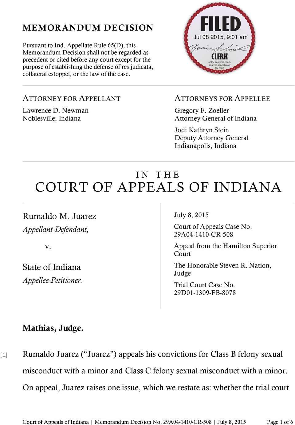 the law of the case. ATTORNEY FOR APPELLANT Lawrence D. Newman Noblesville, Indiana ATTORNEYS FOR APPELLEE Gregory F.