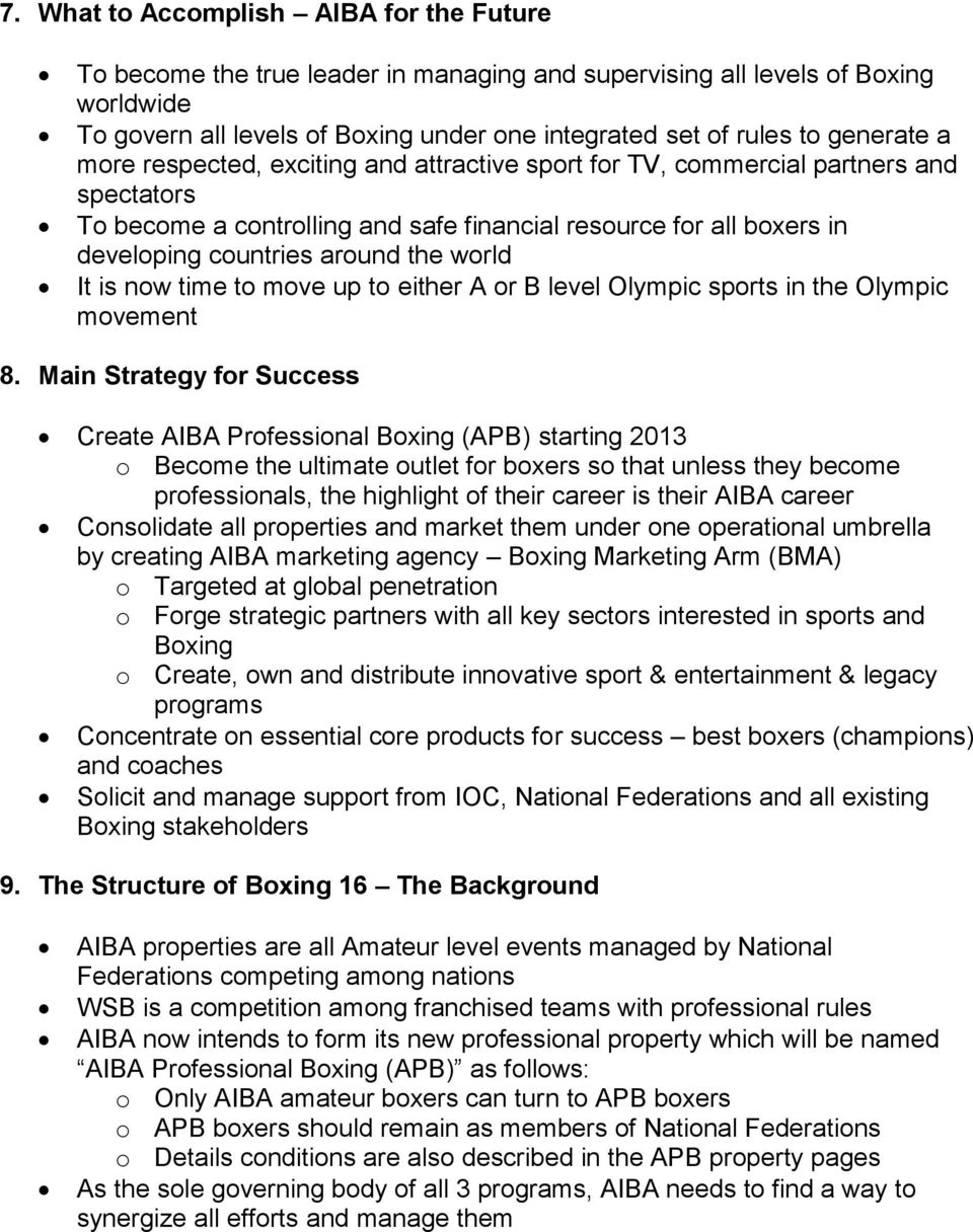the world It is now time to move up to either A or B level Olympic sports in the Olympic movement 8.
