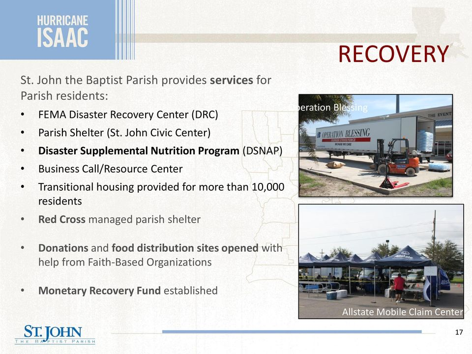 provided for more than 10,000 residents Red Cross managed parish shelter Operation Blessing RECOVERY Donations and food