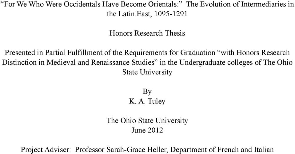 Distinction in Medieval and Renaissance Studies in the Undergraduate colleges of The Ohio State University By K. A.