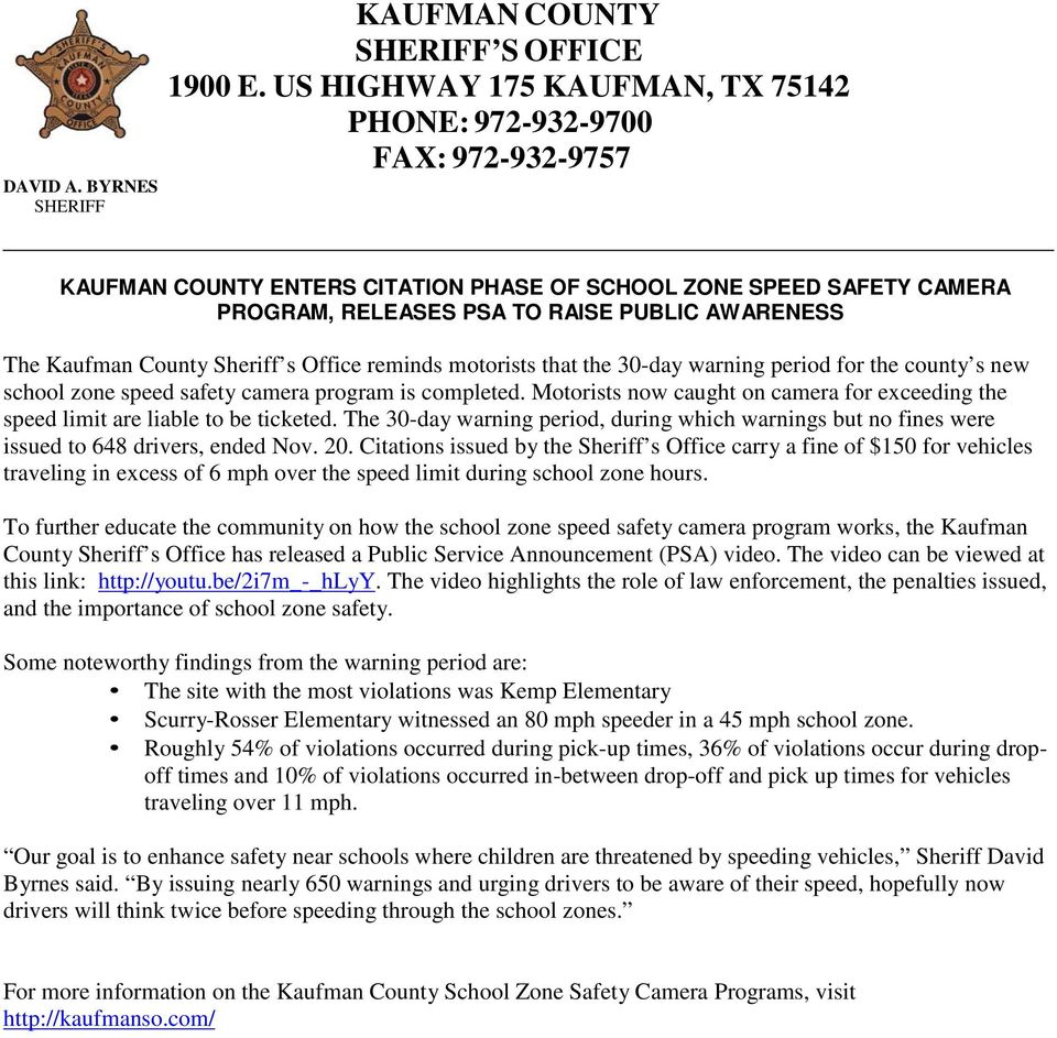 Kaufman County Sheriff s Office reminds motorists that the 30-day warning period for the county s new school zone speed safety camera program is completed.