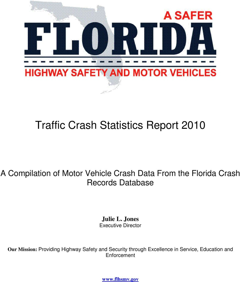Jones Executive Director Our Mission: Providing Highway Safety