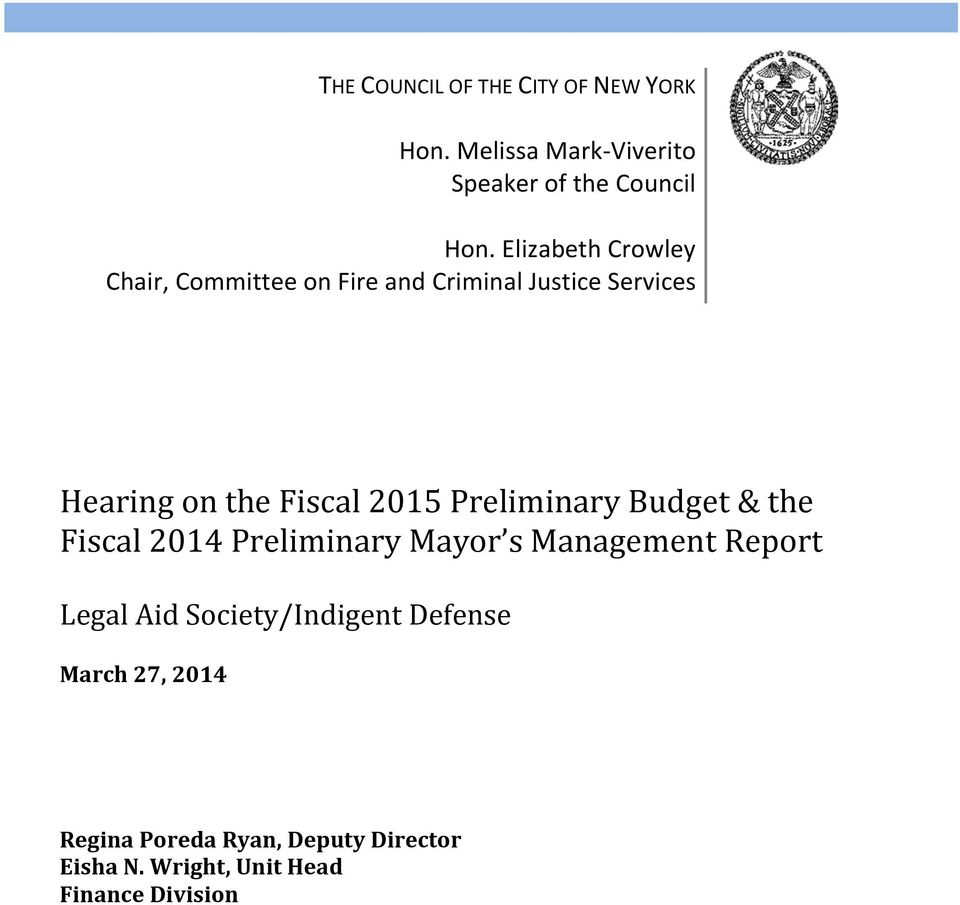 2015 Preliminary Budget & the Fiscal 2014 Preliminary Mayor s Management Report Legal Aid