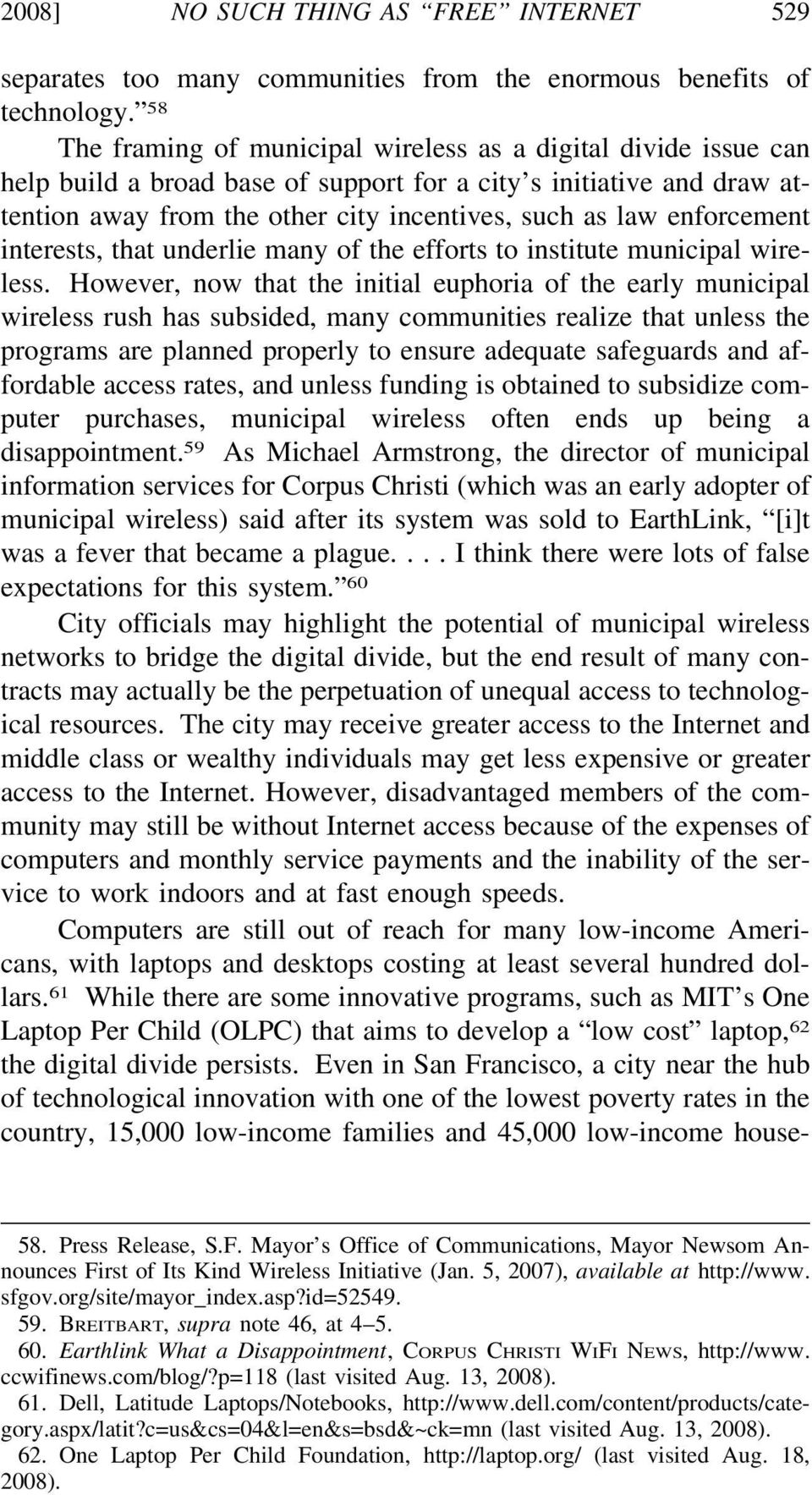 enforcement interests, that underlie many of the efforts to institute municipal wireless.