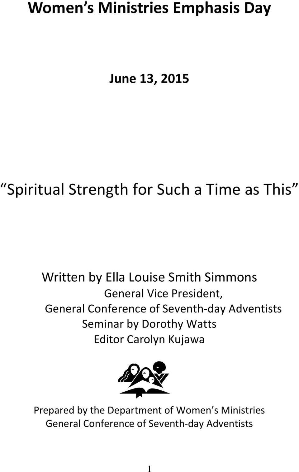 of Seventh-day Adventists Seminar by Dorothy Watts Editor Carolyn Kujawa Prepared by
