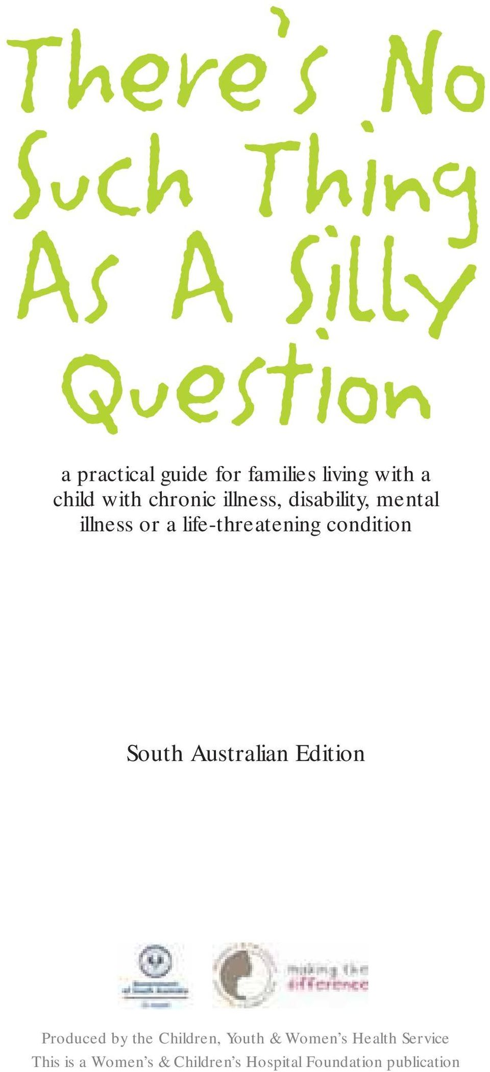life-threatening condition South Australian Edition Produced by the Children,