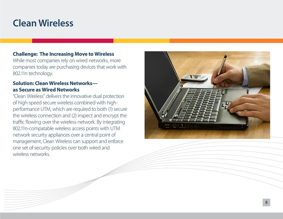 which are required to both (1) secure the wireless connection and (2) inspect and encrypt the traffic flowing over the wireless network. By integrating 802.