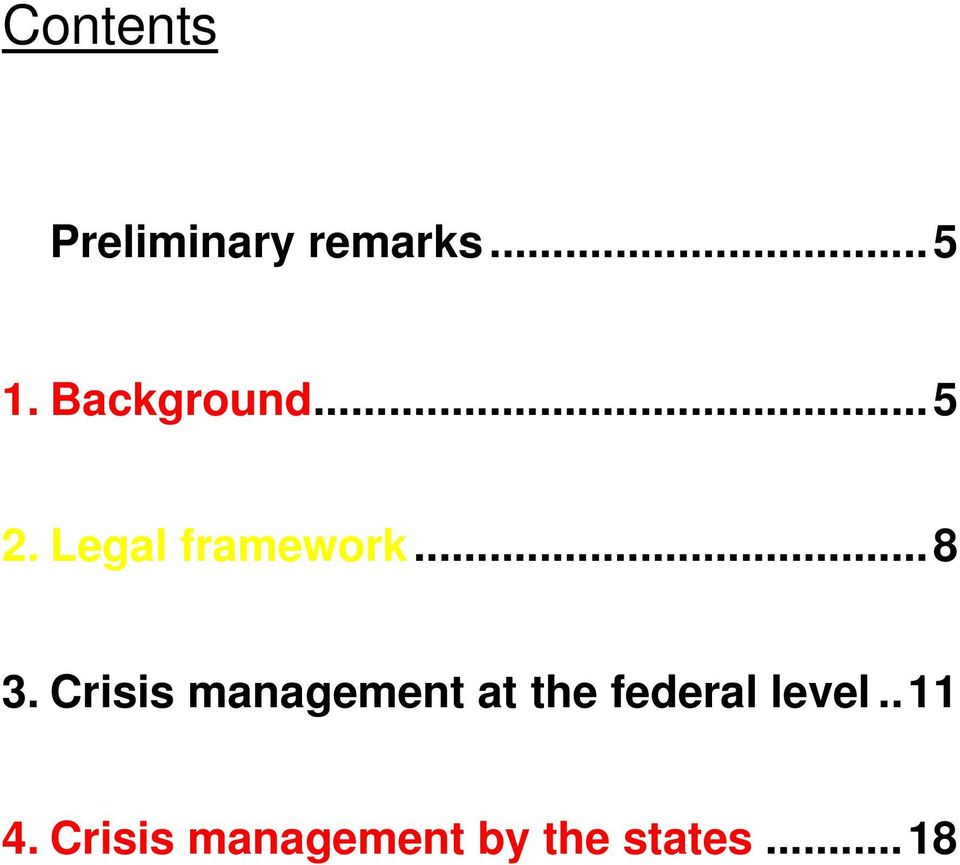 Crisis management at the federal level.