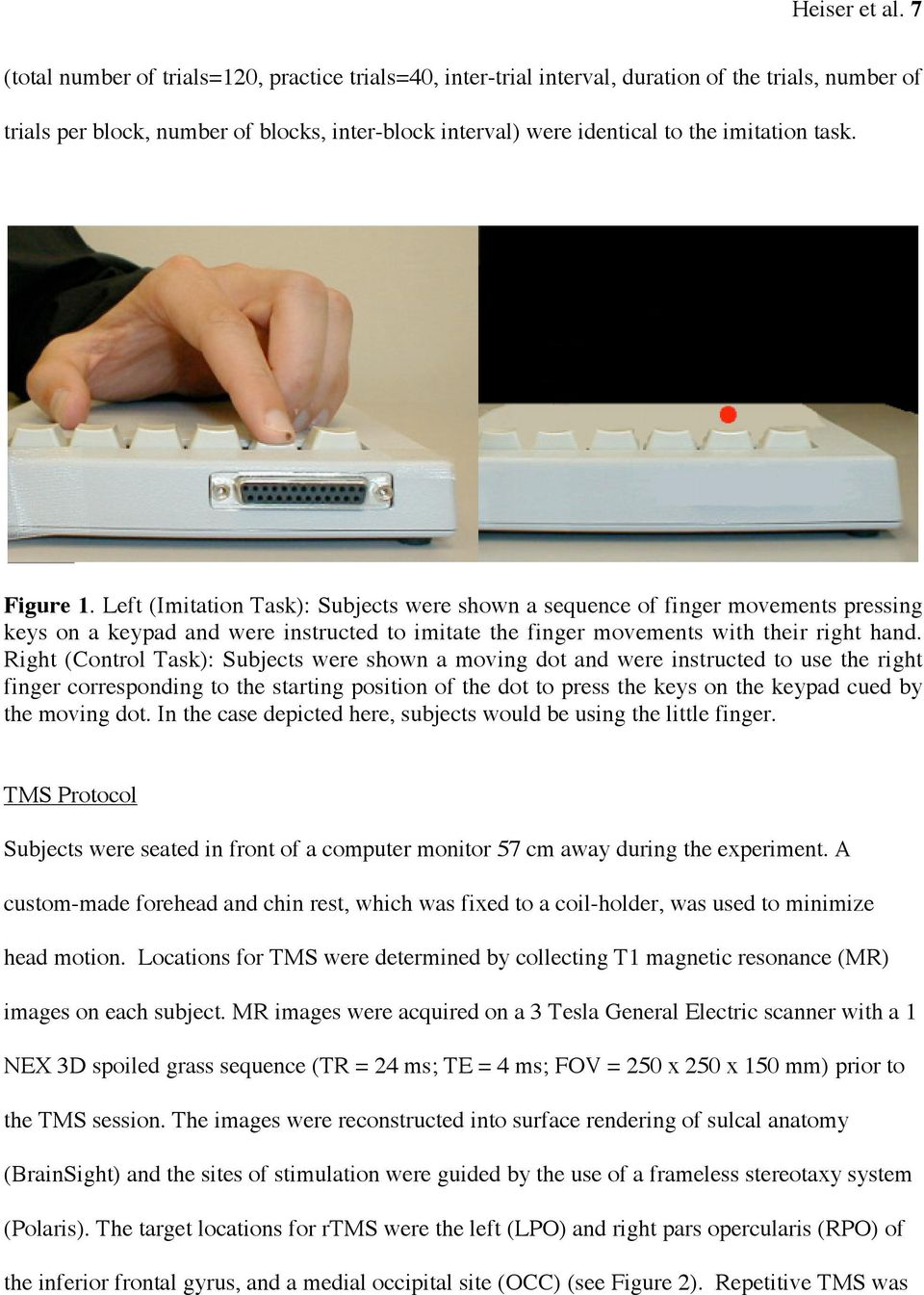 task. Figure 1. Left (Imitation Task): Subjects were shown a sequence of finger movements pressing keys on a keypad and were instructed to imitate the finger movements with their right hand.