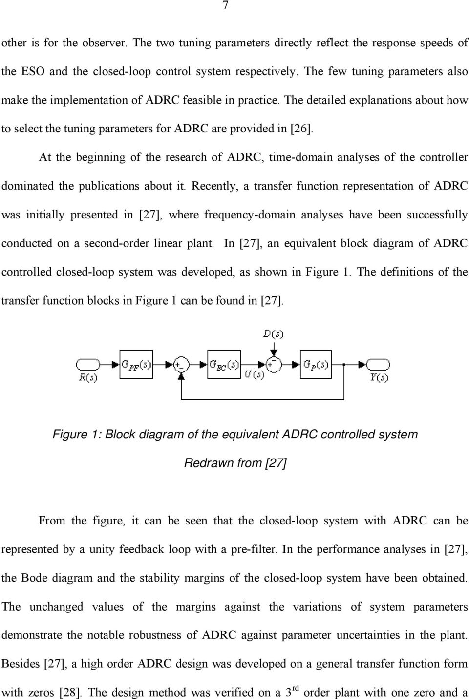 At the beginning of the research of ADRC, time-domain analyses of the controller dominated the publications about it.