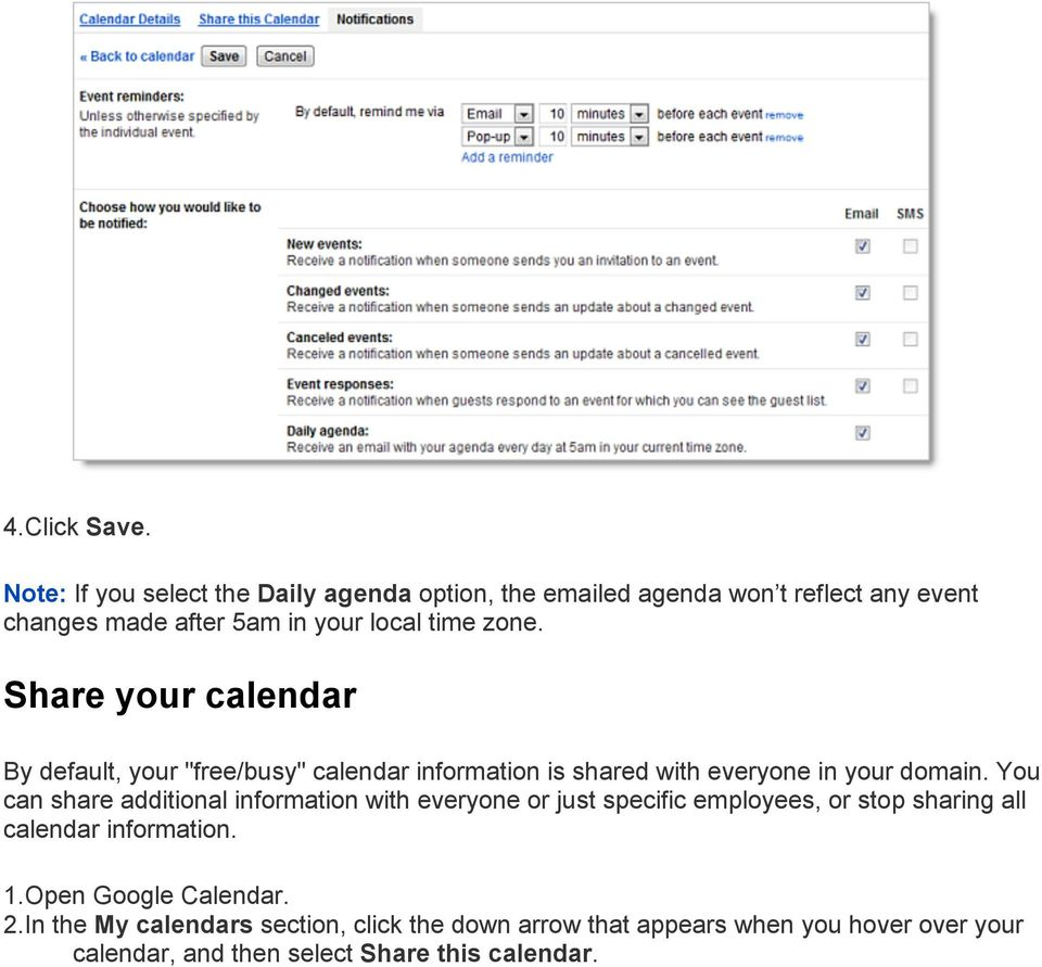 "Share your calendar By default, your ""free/busy"" calendar information is shared with everyone in your domain."