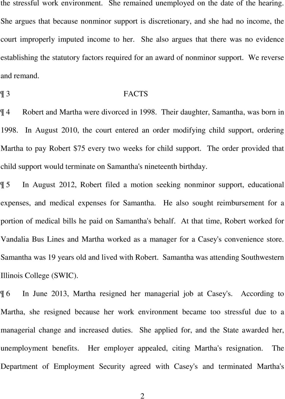 She also argues that there was no evidence establishing the statutory factors required for an award of nonminor support. We reverse and remand. 3 FACTS 4 Robert and Martha were divorced in 1998.