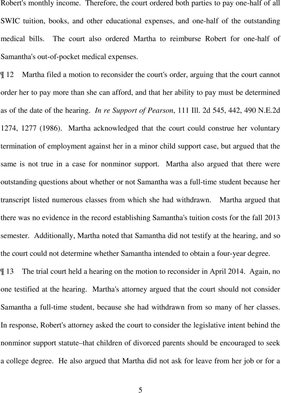 12 Martha filed a motion to reconsider the court's order, arguing that the court cannot order her to pay more than she can afford, and that her ability to pay must be determined as of the date of the