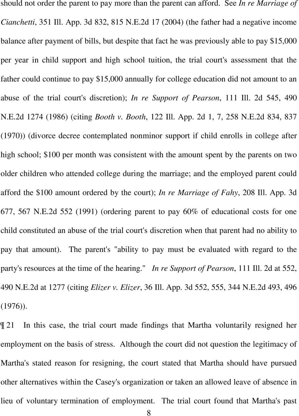court's assessment that the father could continue to pay $15,000 annually for college education did not amount to an abuse of the trial court's discretion); In re Support of Pearson, 111 Ill.
