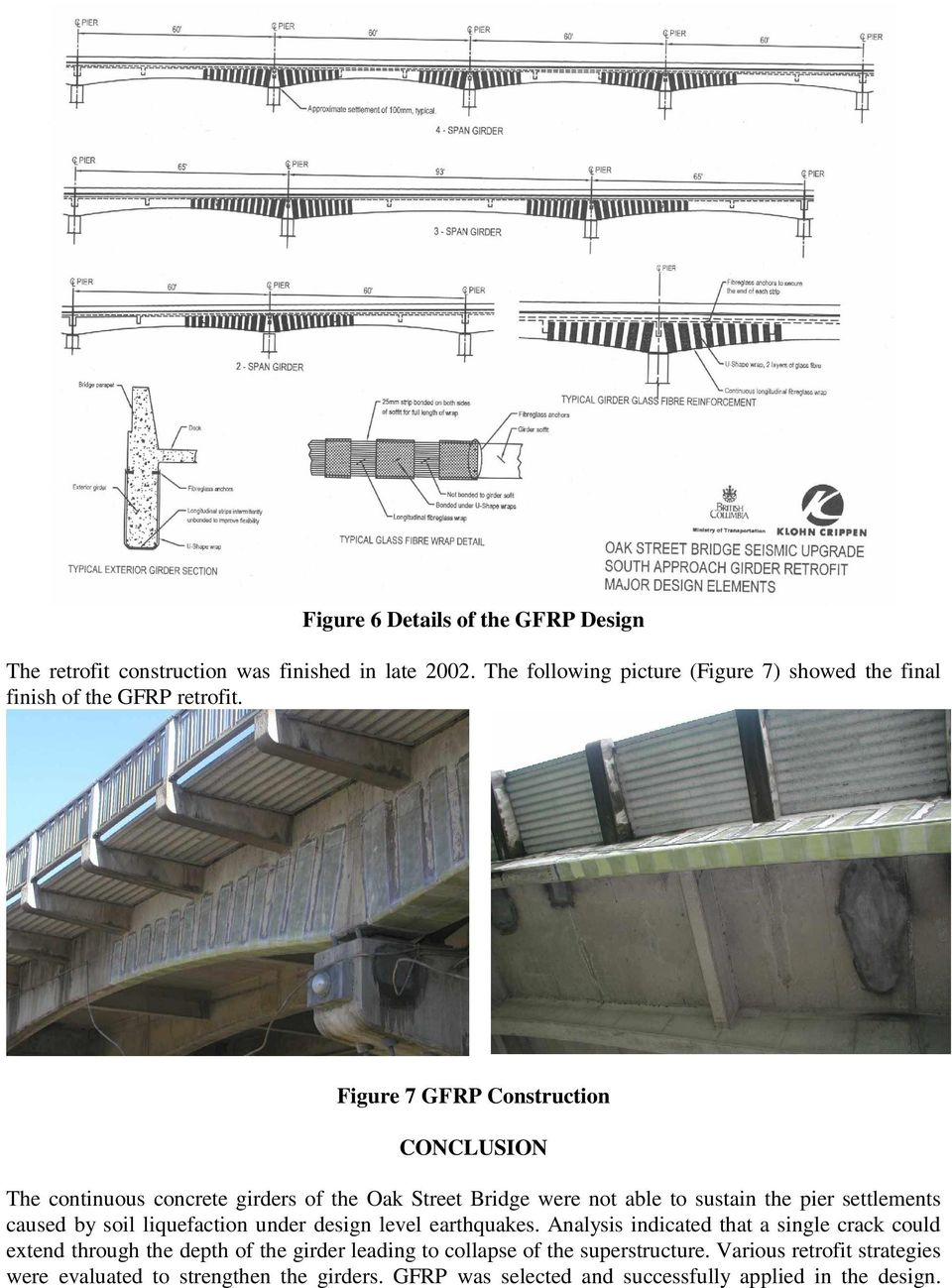 Figure 7 GFRP Construction CONCLUSION The continuous concrete girders of the Oak Street Bridge were not able to sustain the pier settlements caused by soil