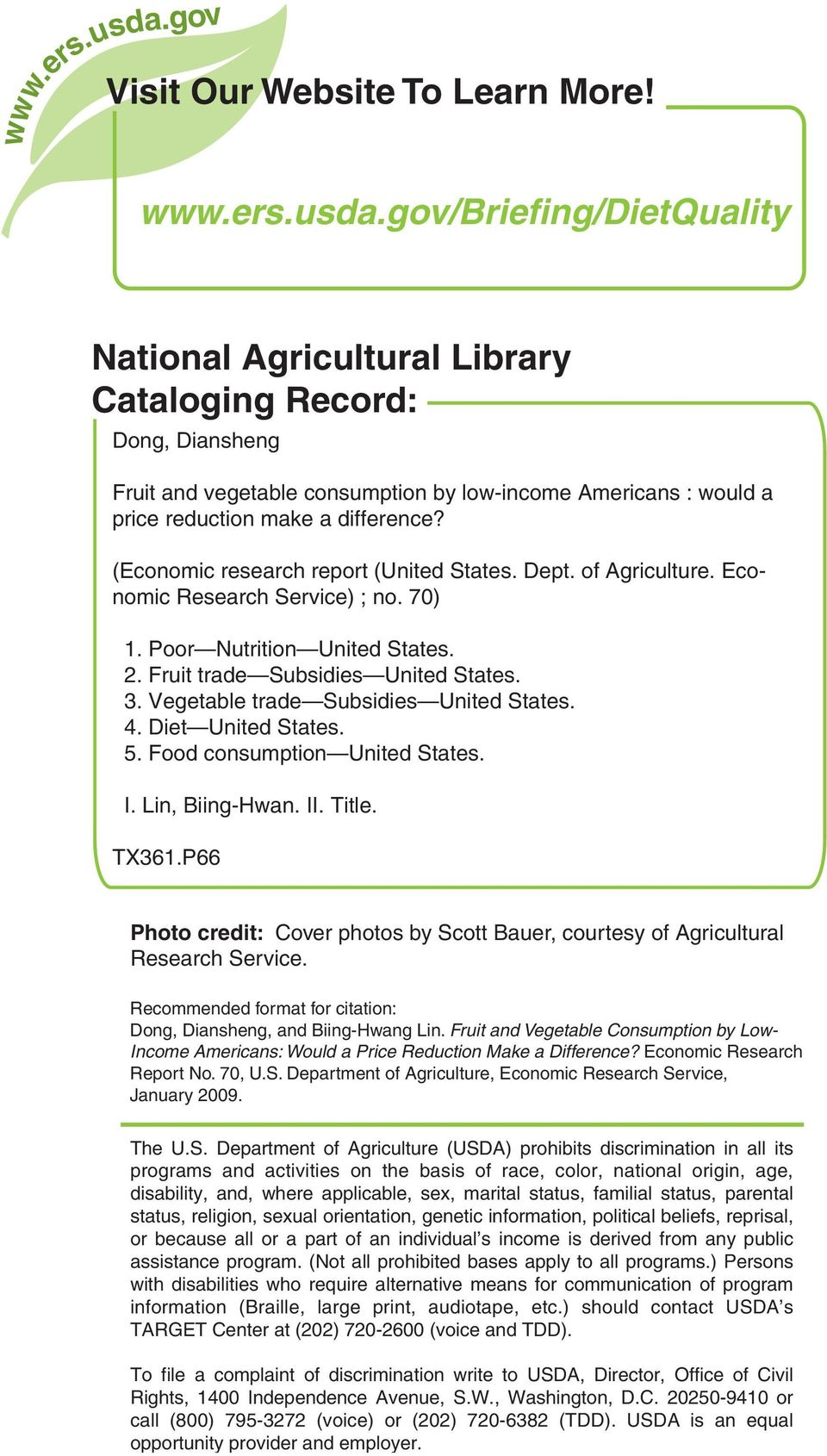 gov/briefing/dietquality National Agricultural Library Cataloging Record: Dong, Diansheng Fruit and vegetable consumption by low-income Americans : would a price reduction make a difference?
