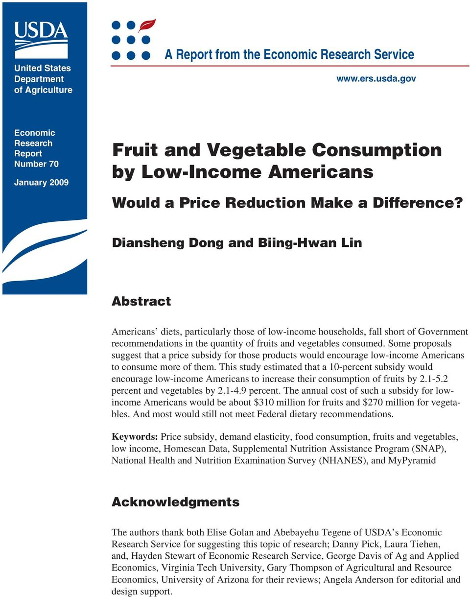 Diansheng Dong and Biing-Hwan Lin Abstract Americans diets, particularly those of low-income households, fall short of Government recommendations in the quantity of fruits and vegetables consumed.