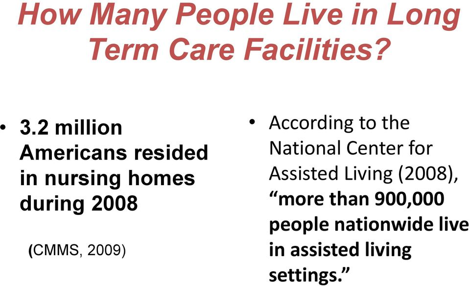 2009) According to the National Center for Assisted Living