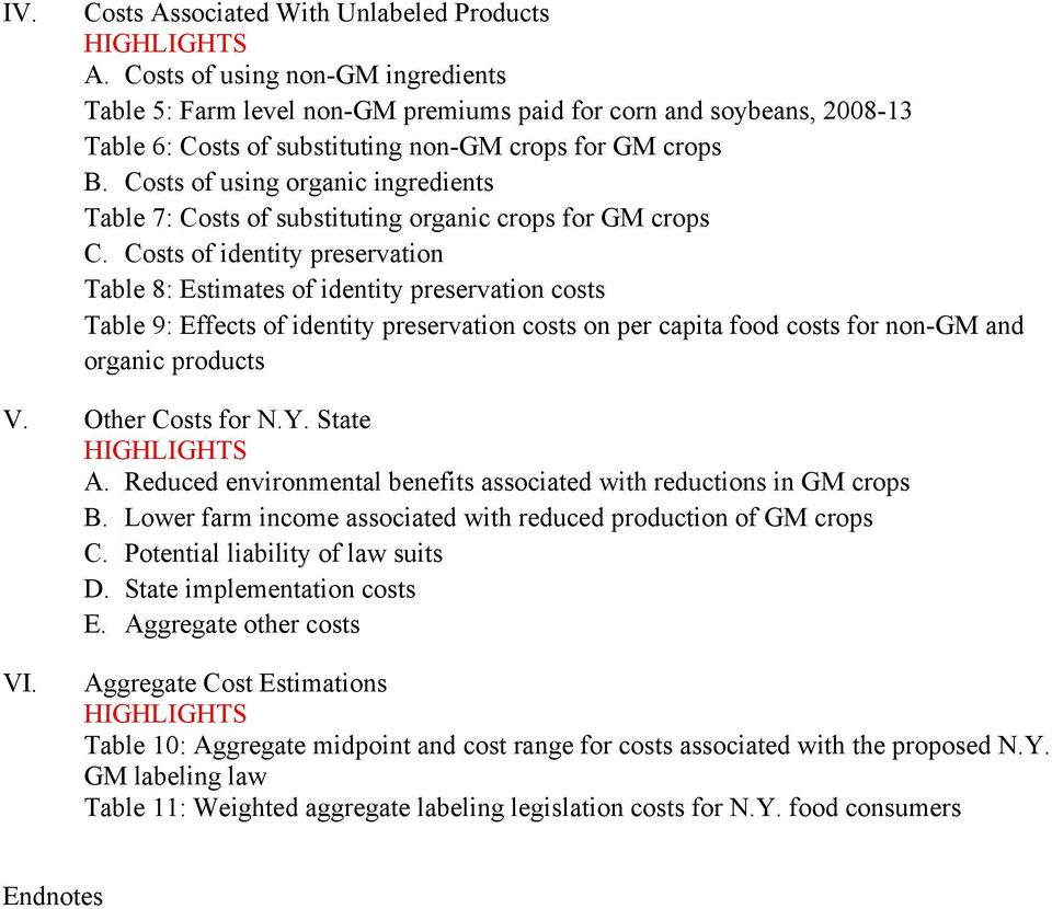 Costs of using organic ingredients Table 7: Costs of substituting organic crops for GM crops C.