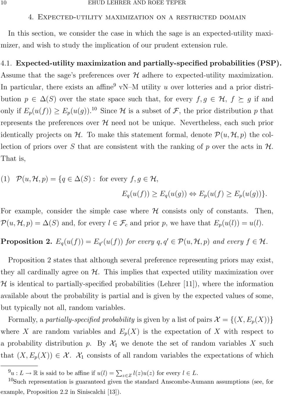 extension rule. 4.1. Expected-utility maximization and partially-specified probabilities (PSP). Assume that the sage s preferences over H adhere to expected-utility maximization.