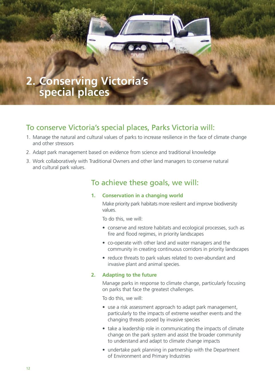 Adapt park management based on evidence from science and traditional knowledge 3. Work collaboratively with Traditional Owners and other land managers to conserve natural and cultural park values.